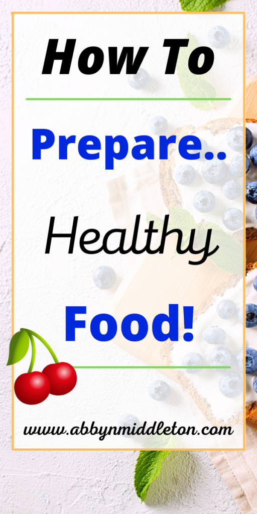 How to prepare healthy food